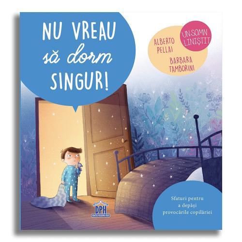 Carte Nu vreau sa dorm singur! - Editura DPH - Carti pentru copii -