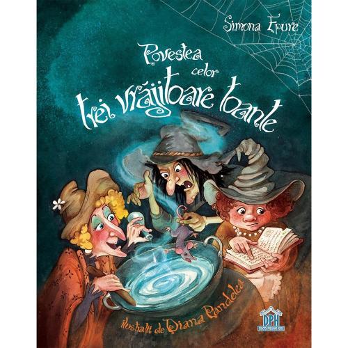 Carte Povestea celor trei vrajitoare toante - Editura DPH - Carti pentru copii -
