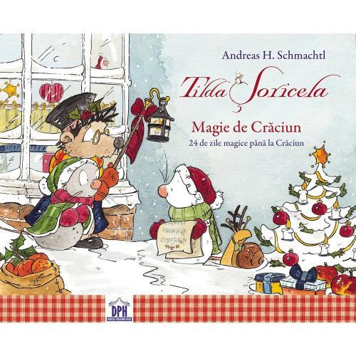 Editura DPH - Tilda Soricela - Magie de Craciun (Calendar) - Andreas H Schmachtl - Carti pentru copii -